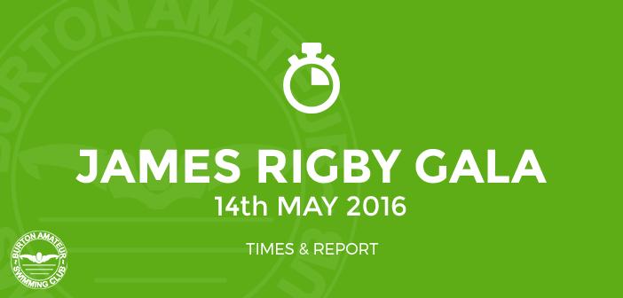 James Rigby Gala Burton Amateur Swimming Club Results May 2016