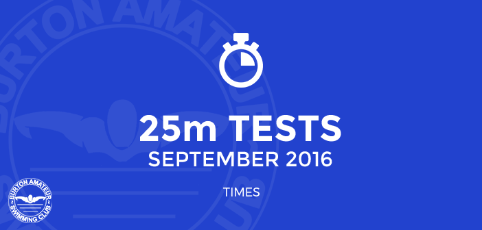 25m Tests September 2016 Times BurtonASC
