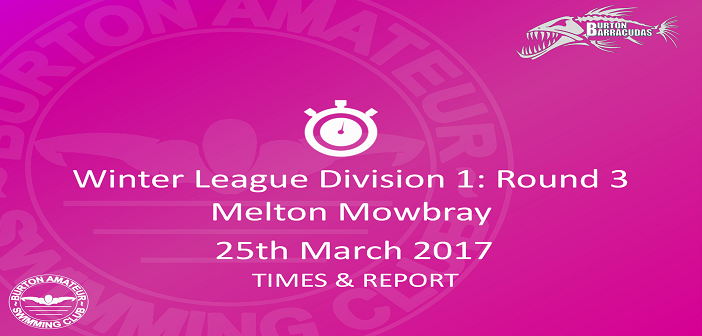 Winter League Division 1 Round 3: Melton Mowbray March 2017 – Times and Report