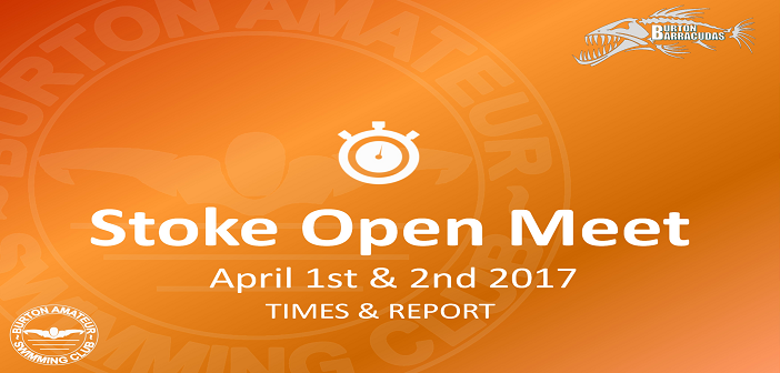 Stoke Open Meet April 1st and 2nd 2017 – Times and Report