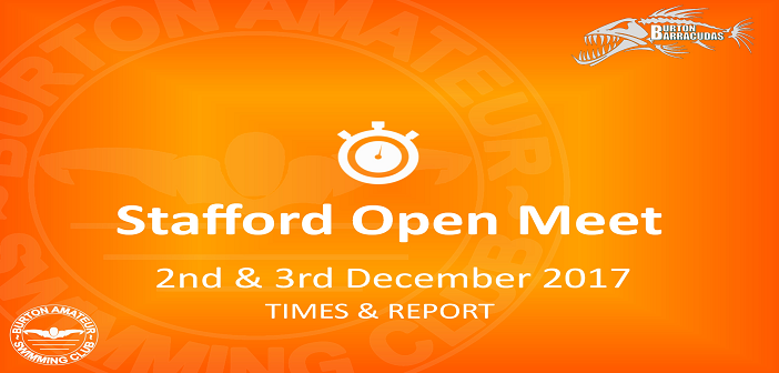 Stafford Open Meet : 2nd & 3rd December 2017 – Times and Report
